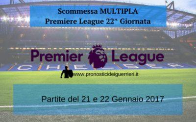 Premiere League 22^ giornata: Pronostici e Scommessa Multipla (21 e 22-01-2017)