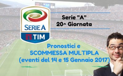 Serie A Pronostico e Scommessa Multipla 20^ Giornata (14 e 15-01-2017)