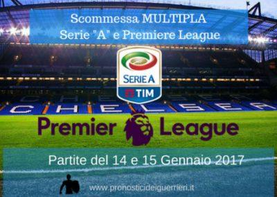 Scommessa Multipla mista Serie A e Premiere League (14 e 15 Gennaio 2017)