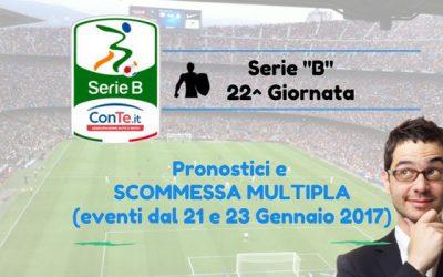Serie B: Pronostici 22^ Giornata e Scommessa Multipla (dal 21 al 23-01-2017)