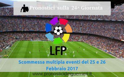 """La """"LIGA"""": PRONOSTICI  e SCOMMESSA MULTIPLA 24^ Giornata (25 e 26-02-2017)"""