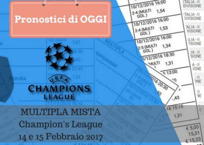 Champions League: Scommessa Multipla Mista  (partite del 14 e 15-02-2017)