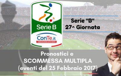 """Serie """"B"""" 27^ Giornata. I Pronostici e la Multipla dei Guerrieri (25-02-2017)"""