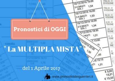 """La """"MULTIPLA MISTA"""" di Oggi 1 aprile 2017"""