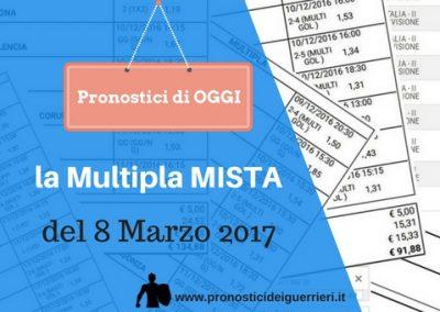 "Pronostici Calcio di oggi 08-03-2017: ""MULTIPLA MISTA"""