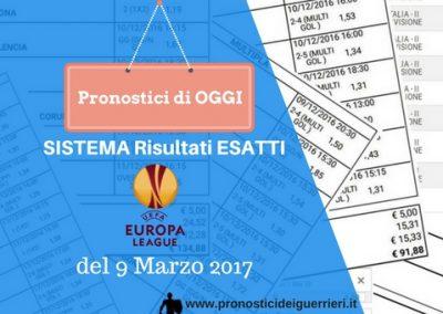 """Pronostici Calcio di OGGI 09-03-2017. Sistema Risultati Esatti """"EUROPA LEAGUE"""""""