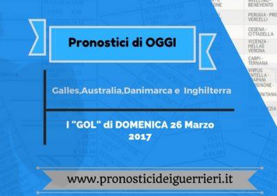 """Pronostici di OGGI (domenica 26 marzo 2017).La SCOMMESSA """"gol"""" dei Guerrieri"""