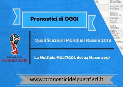 Pronostici di OGGI venerdi 24 marzo 2017. La MULTIGOL (Qual. Russia 2018)