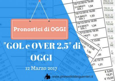 """La scommessa """"GOL e Over 2,5"""" di  OGGI  12 marzo 2017"""