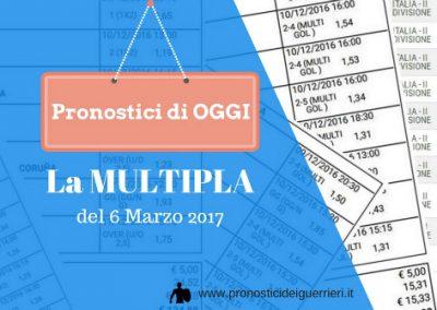 La SCOMMESSA Multipla MISTA di OGGI 06-03-2017