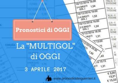 """La """"Multigol"""" di Oggi 3 aprile 2017"""