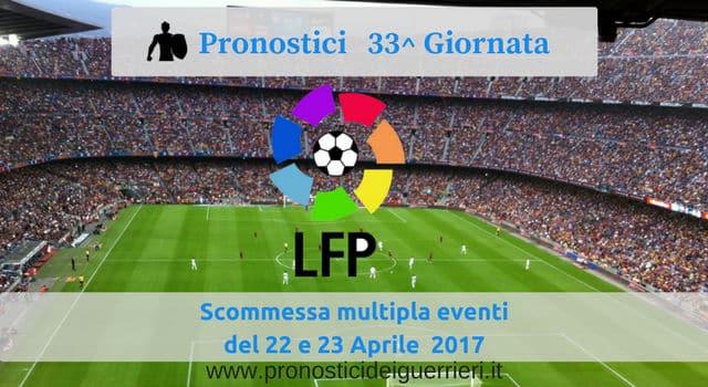 """Pronostici """"Liga"""" 33^ Giornata: La """"Multipla"""" del 22 e 23 aprile"""