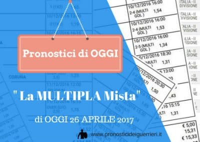 La Scommessa Multipla Mista del 26-04-2017