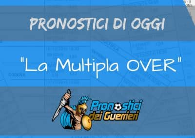 La Multipla OVER 2,5 di OGGI 25 novembre 2017