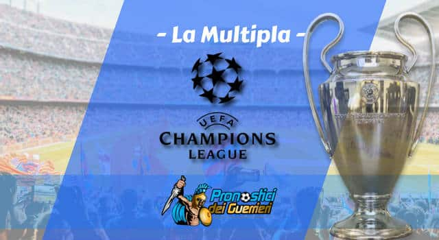 "Pronostici Champion's League del 13 e 14 marzo 2018: La ""Multipla"" dei Guerrieri"