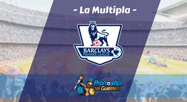 Pronostici Premier League 22^ Giornata: La Multipla (12-14 Gen 2019)