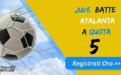 """Bonus Serie """"A"""": JUVENTUS batte ATALANTA a quota 5 (Puntata max 10€)"""