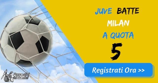 "Bonus Serie ""A"": JUVENTUS batte MILAN a quota 5 (Puntata max 10€)"