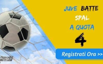 "Bonus Serie ""A"": JUVENTUS batte SPAL a quota 4 (Puntata max 10€)"