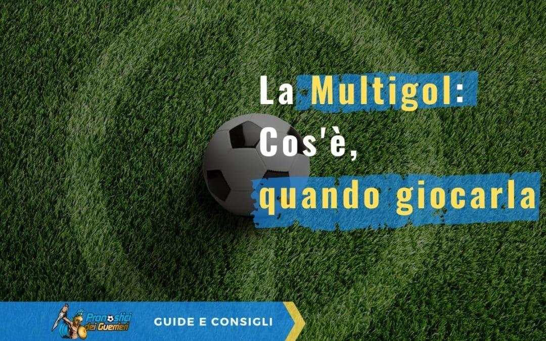 La Multigol: Cos'è, quando giocarla