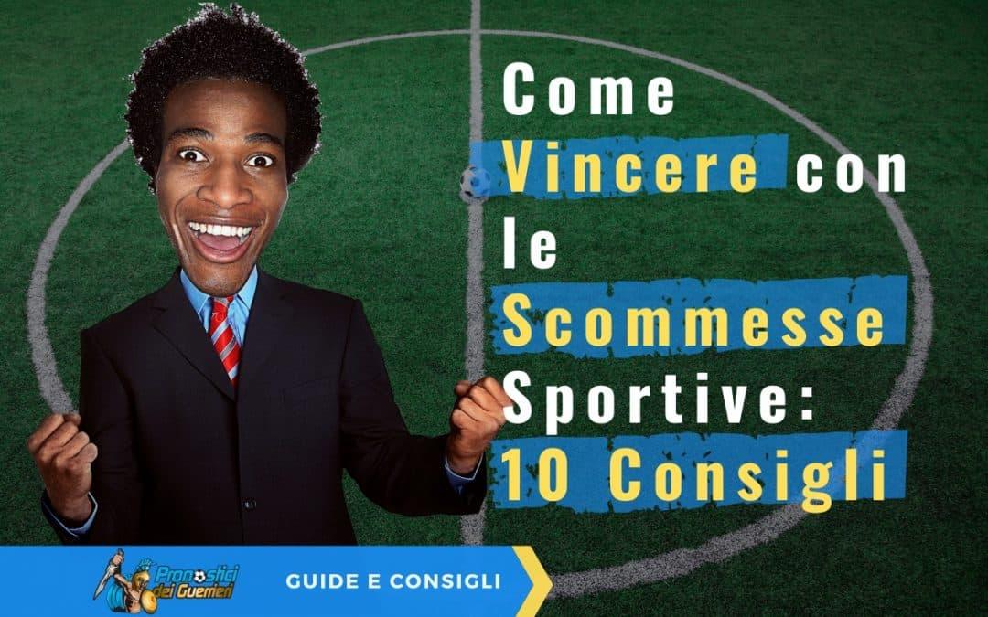 Come vincere con le scommesse sportive: i 10 consigli dei Guerrieri