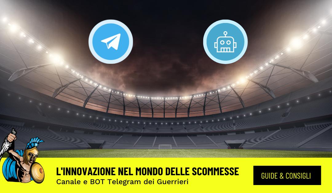 Canale Telegram e Bot: l'innovazione dei Guerrieri nel mondo delle Scommesse Sportive