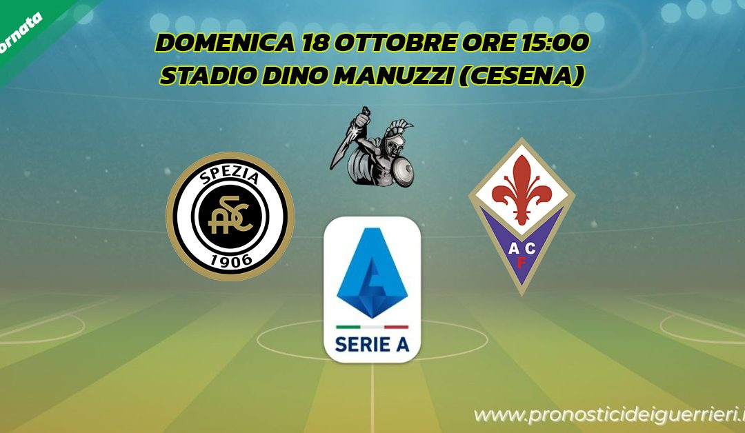 Spezia-Fiorentina: Pronostico 4^ Giornata Serie A (18 Ottobre 2020)