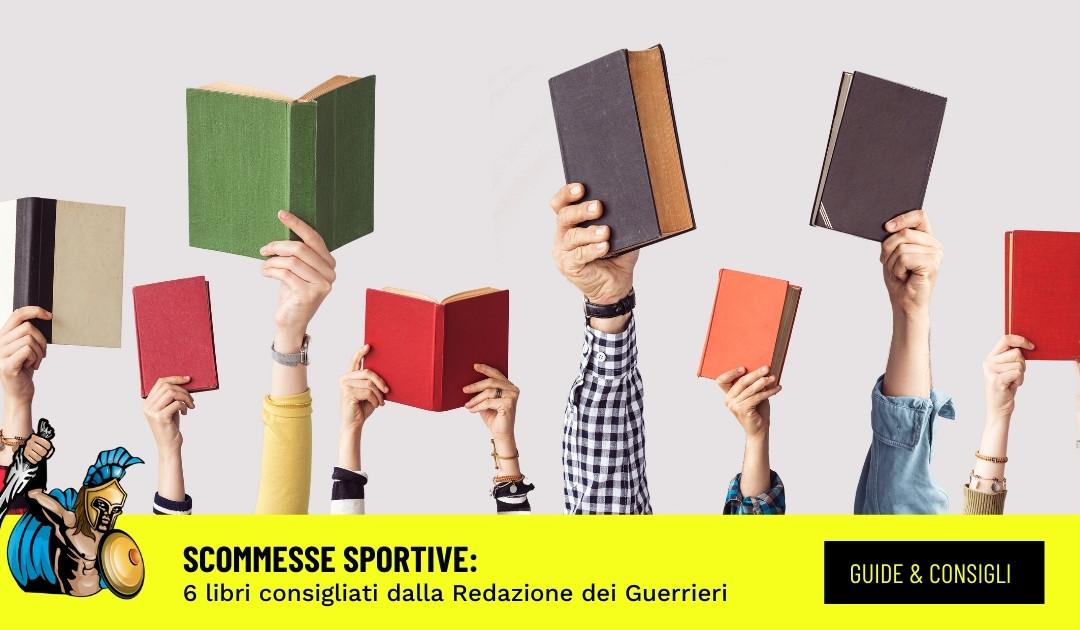 Libri sulle Scommesse Sportive: i 6 migliori testi consigliati dai Guerrieri