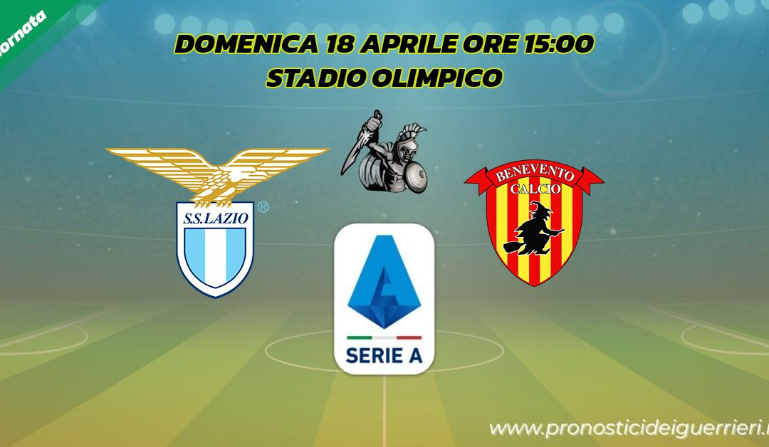 Lazio-Benevento: Pronostico 31^ Giornata Serie A (18 Aprile 2021)