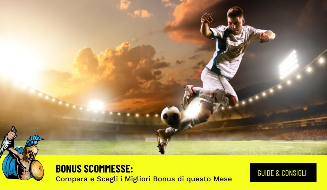 Bonus Scommesse: Migliori Bonus Benvenuto Scommesse di Settembre 2021