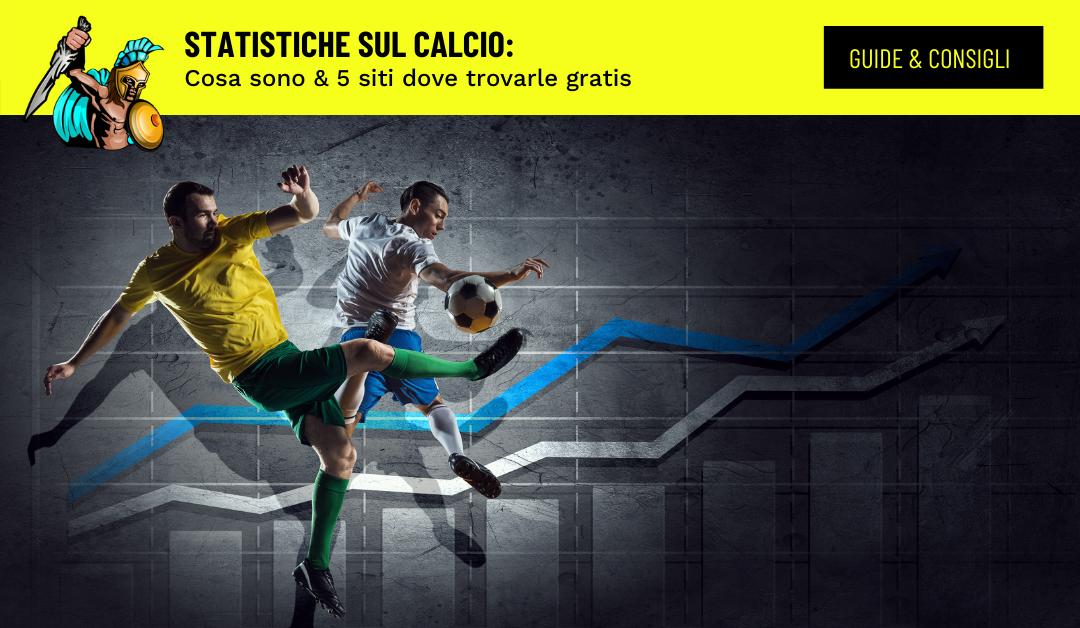 statistiche sul calcio quello che ti serve sapere per scommettere 1080 x 680