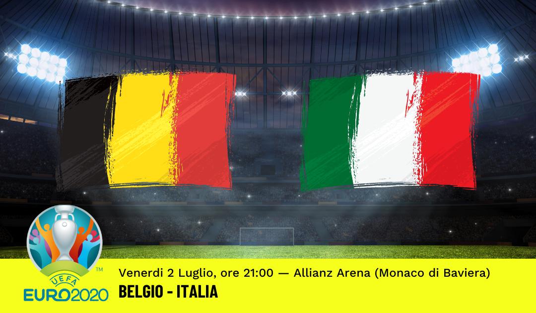 Euro 2020: Pronostico Belgio – Italia (2 Luglio 2021)