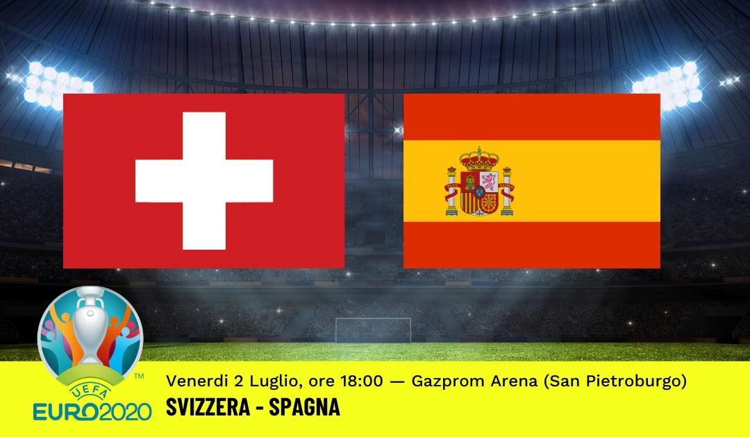 Euro 2020: Pronostico Svizzera-Spagna (2 Luglio 2021)
