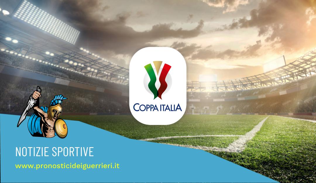 Coppa Italia 2021-22: scopri tabellone e calendario della nuova edizione