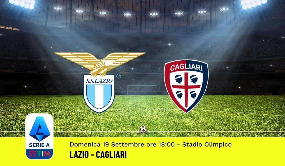 Pronostico Lazio-Cagliari: 4^ Giornata Serie A (19 Settembre 2021)