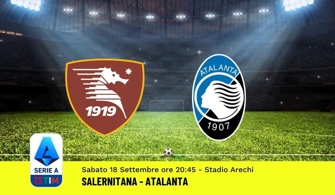 Pronostico Salernitana-Atalanta: 4^ Giornata Serie A (18 Settembre 2021)