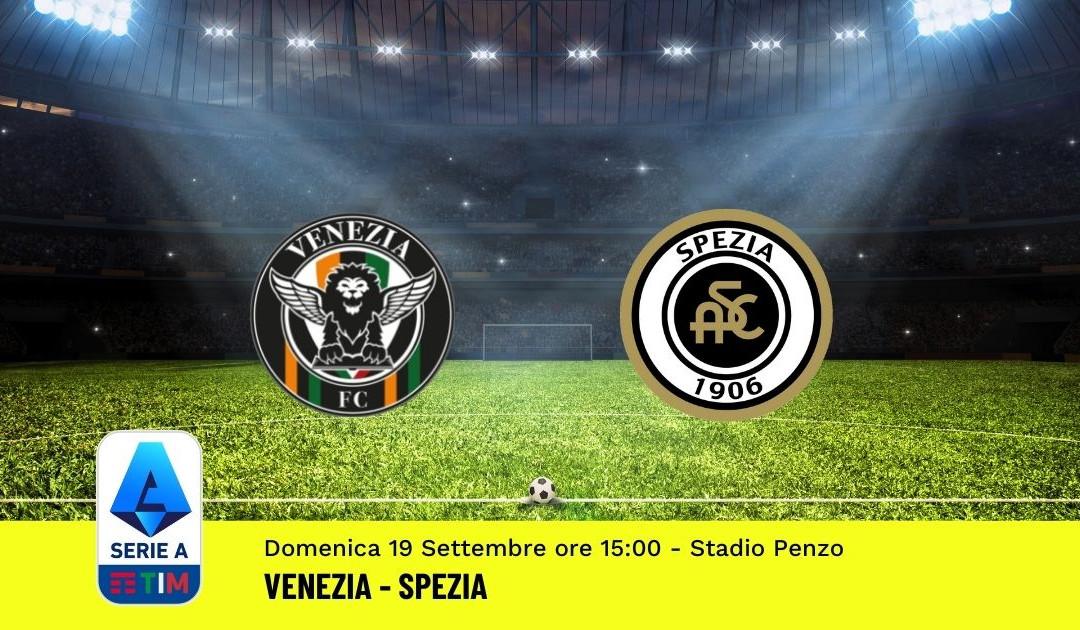 Pronostico Venezia-Spezia: 4^ Giornata Serie A (19 Settembre 2021)