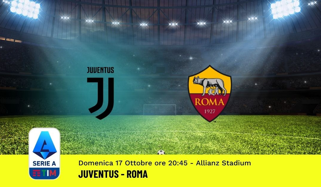Pronostico Juventus-Roma: 8^ Giornata Serie A (17 Ottobre 2021)